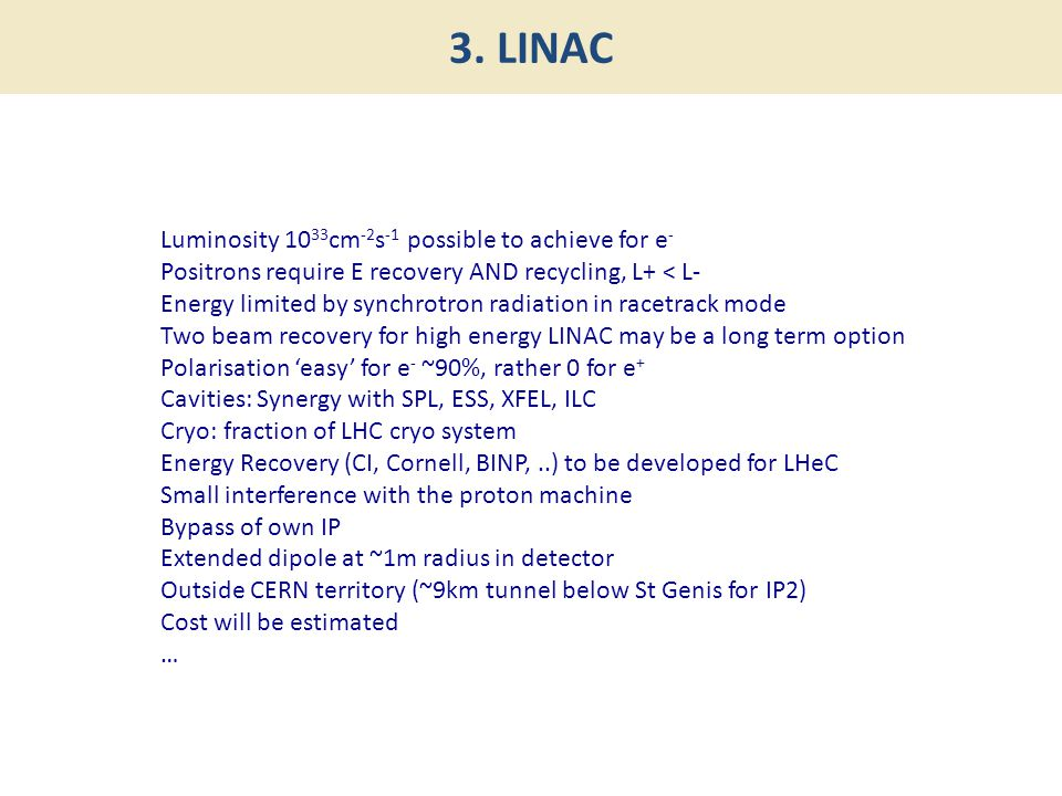 Luminosity 10 33 cm -2 s -1 possible to achieve for e - Positrons require E recovery AND recycling, L+ < L- Energy limited by synchrotron radiation in