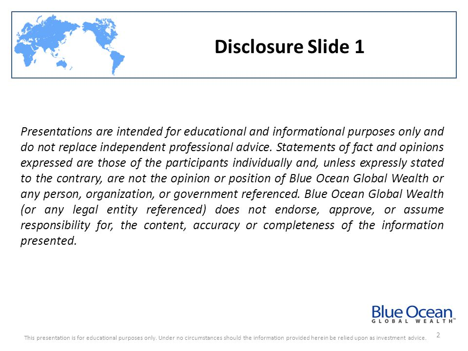 3 Disclosure Slide 2 Views contained in this presentation regarding a particular company, security, industry or market sector do not necessarily represent the views of Blue Ocean Global Wealth, Motley Fool Asset Management, Motley Fool Funds, Foreside Distributors, or their affiliates and subsidiaries.