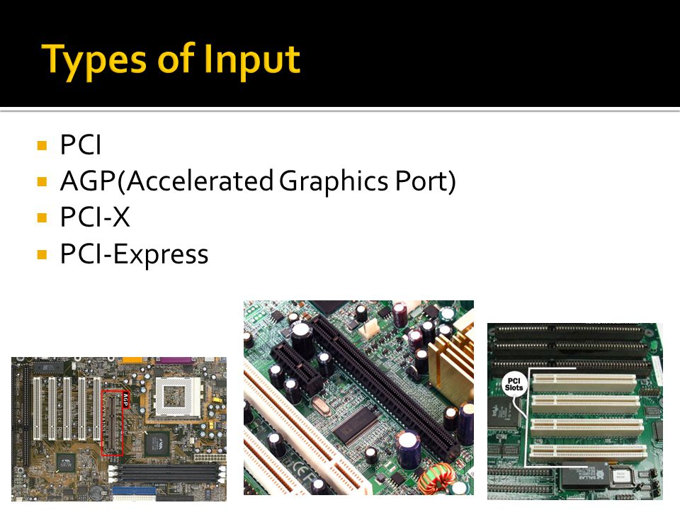  PCI  AGP(Accelerated Graphics Port)  PCI-X  PCI-Express