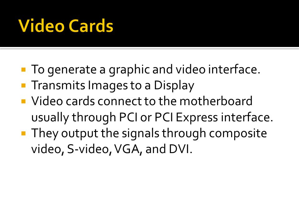  To generate a graphic and video interface.
