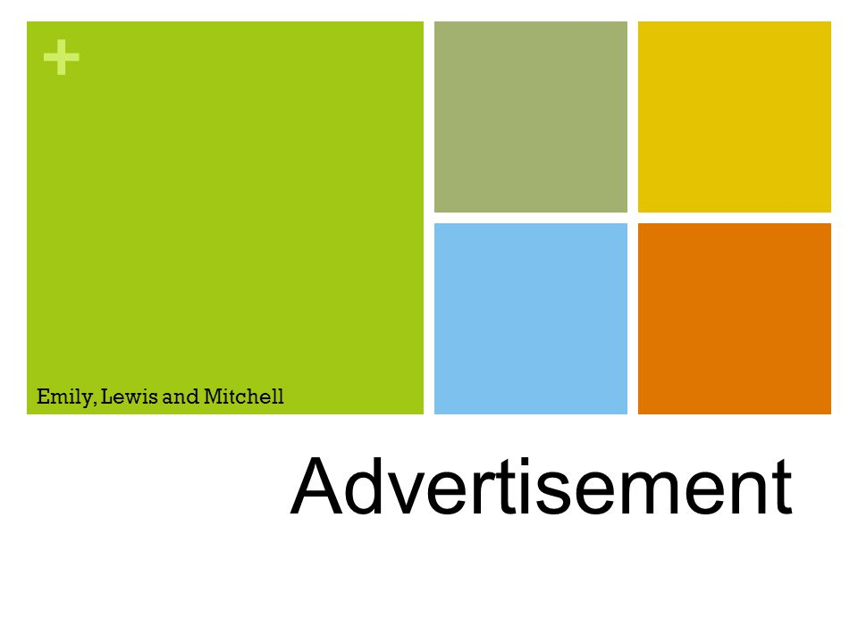 + History of Advertisements Advertisements are a way of getting something known, whether it is a job, a product, a new song or even a new business.