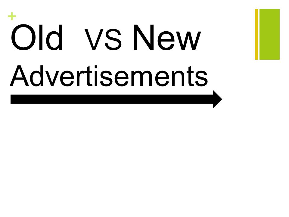 + Old VS New Advertisements