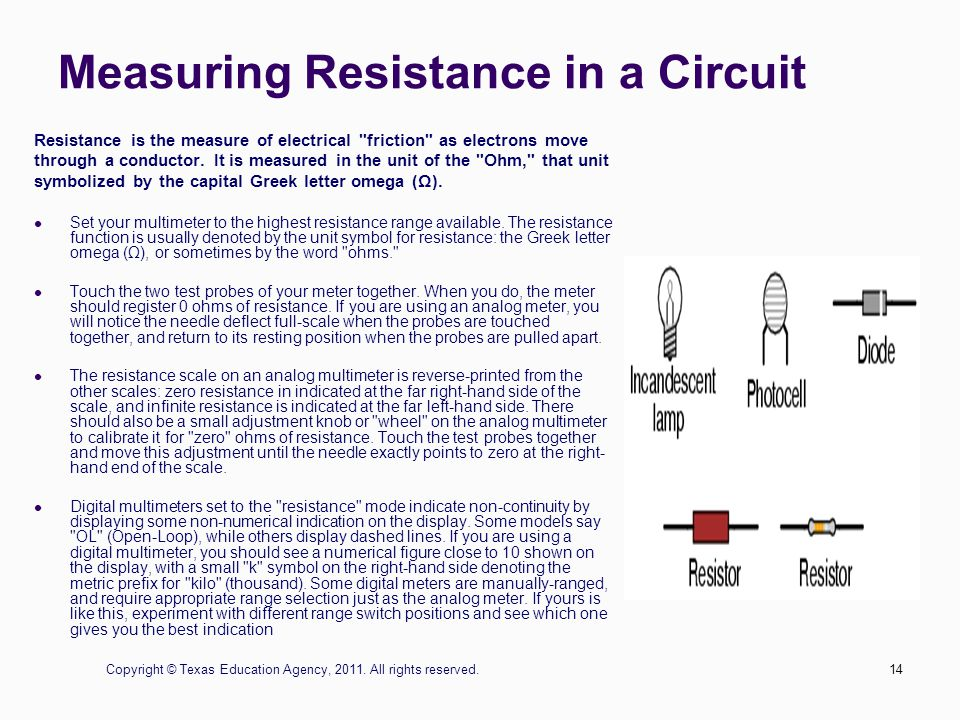 13 Measuring Current in a Circuit Current is the measure of the rate of electron flow in a circuit.