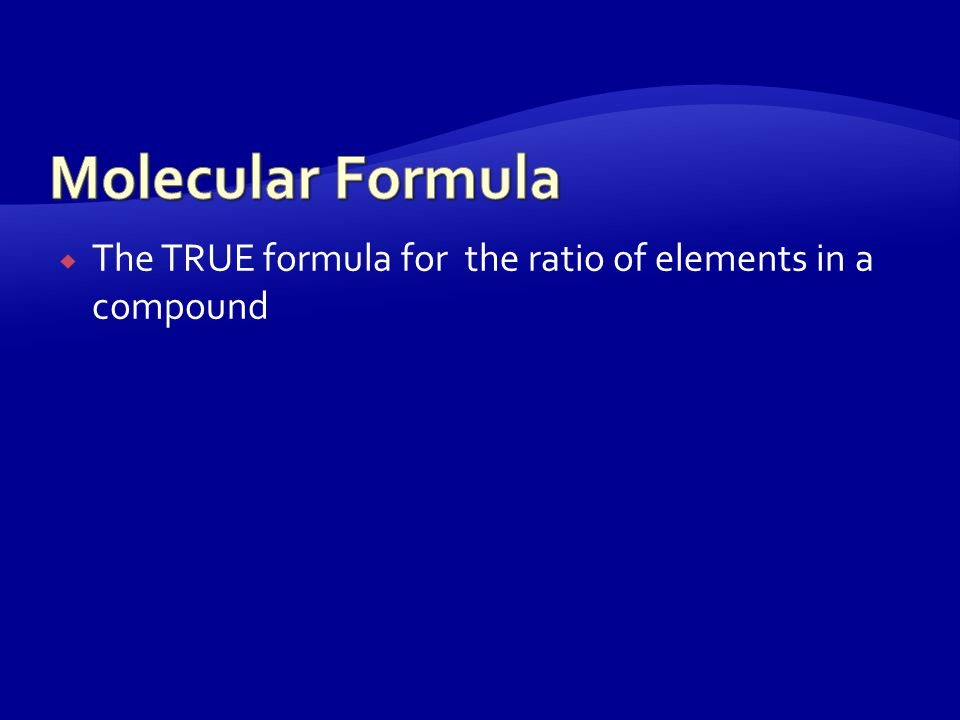  Simplest, true formula of a compound  C 2 H 8 can be simplified to CH4