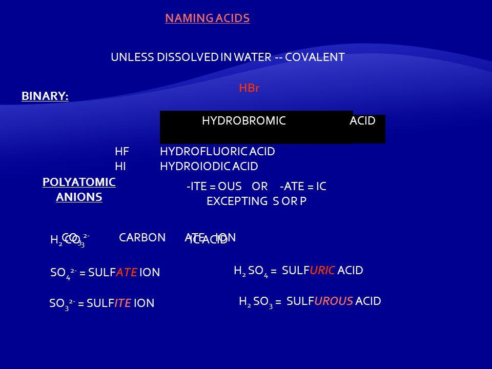 59 NAME THE FOLLOWING: NO N 2 O NO 2 P 2 O 5 H 2 O CF 4 P 4 O 10 NH 3 NITROGEN MONOXIDE(NITRIC OXIDE) DINITROGEN MONOXIDE NITROGEN DIOXIDE DIPHOSPHORUS PENTOXIDE TETRAPHOSPHORUS DECOXIDE DIHYDROGEN MONOXIDE(WATER) CARBON TETRAFLUORIDE NITROGEN TRIHYDRIDE(AMMONIA)