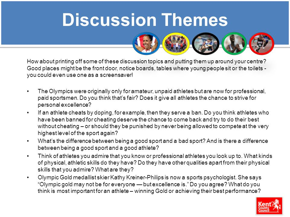 Discussion Themes How about printing off some of these discussion topics and putting them up around your centre.