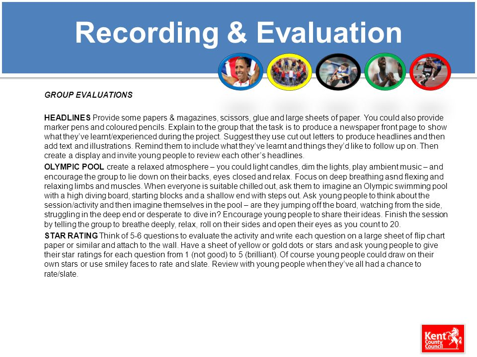 Recording & Evaluation GROUP EVALUATIONS HEADLINES Provide some papers & magazines, scissors, glue and large sheets of paper.