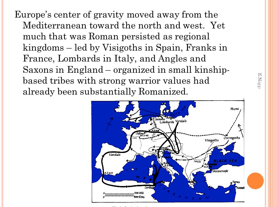 Europe's center of gravity moved away from the Mediterranean toward the north and west.