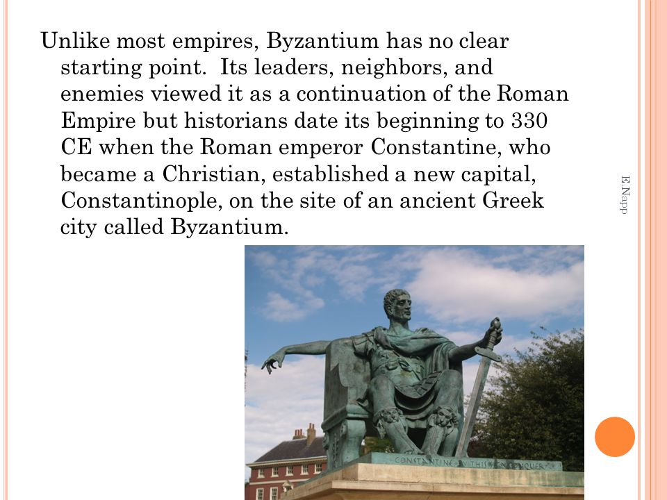Unlike most empires, Byzantium has no clear starting point.