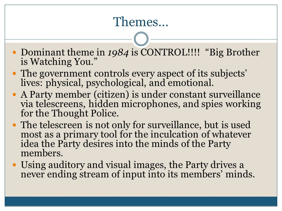 Themes… Dominant theme in 1984 is CONTROL!!!.