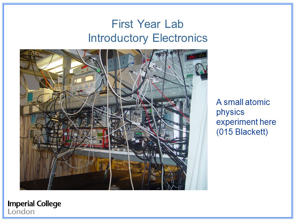 First Year Lab Introductory Electronics We are Physicists.