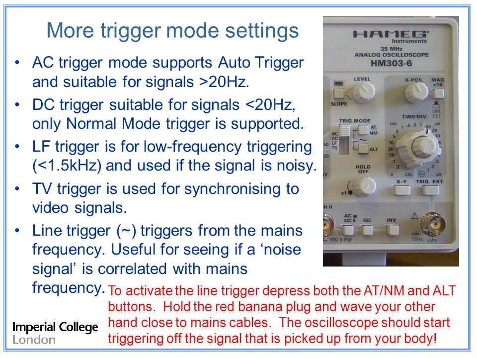 More trigger mode settings AC trigger mode supports Auto Trigger and suitable for signals >20Hz.