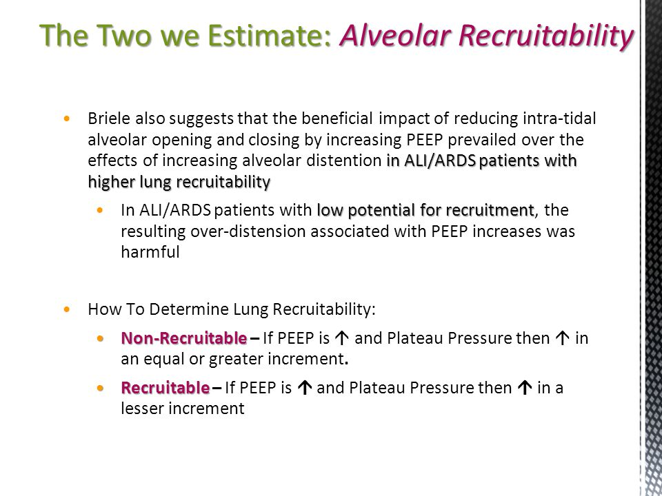 The Two we Estimate: Alveolar Recruitability in ALI/ARDS patients with higher lung recruitabilityBriele also suggests that the beneficial impact of re