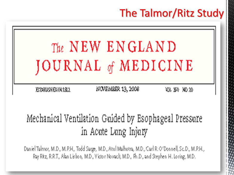 The Talmor/Ritz Study  Survival of ALI/ARDS patients has improved in recent years with the advent of low Vt's and the use PEEP  Optimal level of PEE