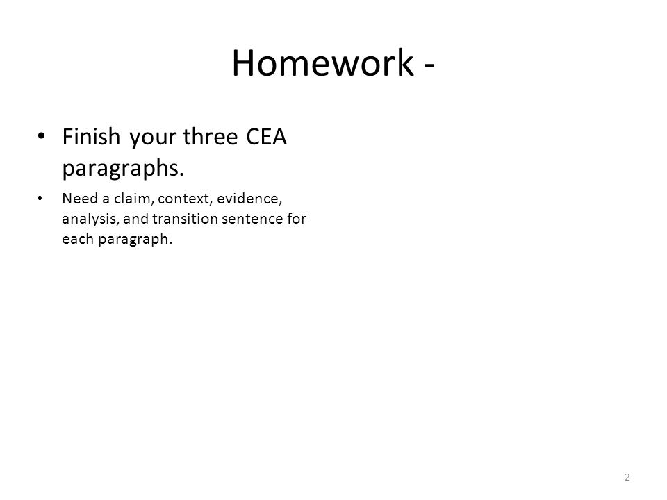 Homework - Finish your three CEA paragraphs.