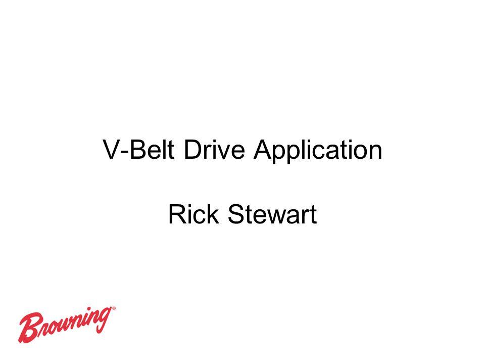 V-Belt Drive Application Rick Stewart