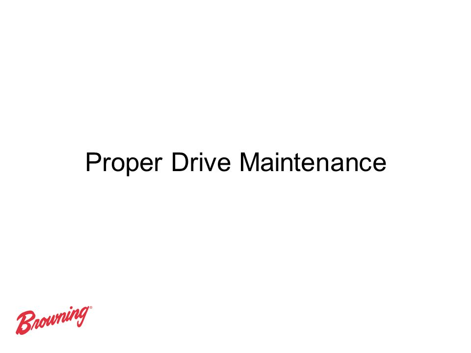 Proper Drive Maintenance