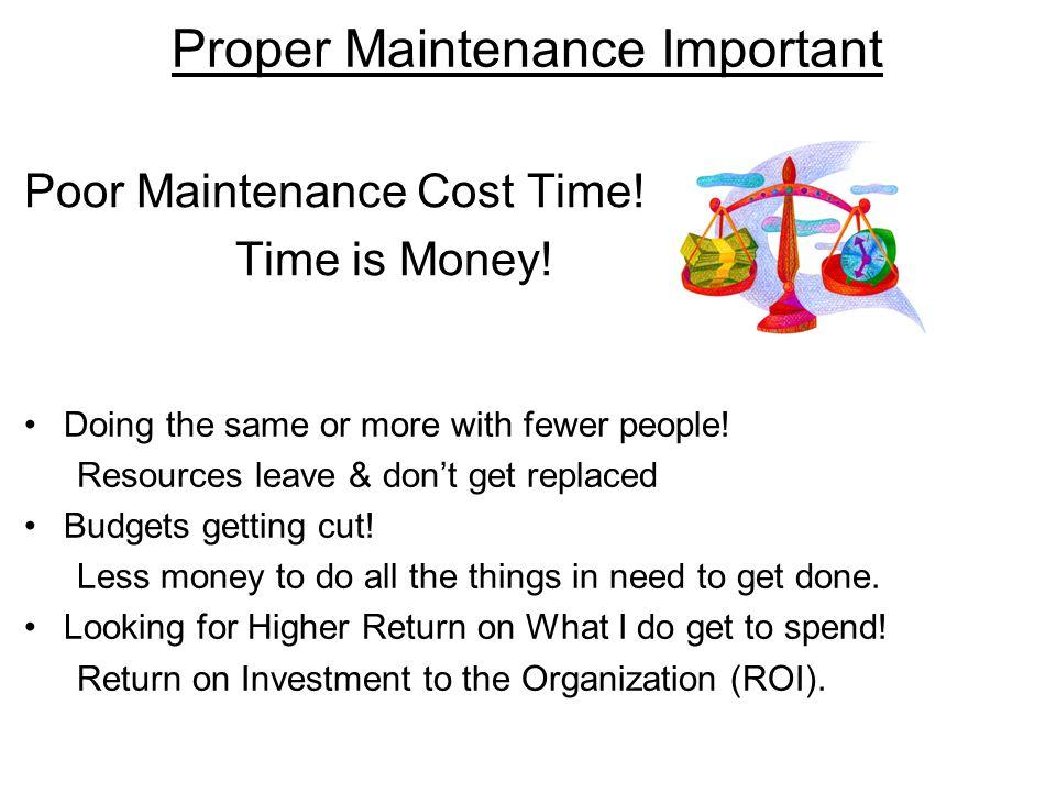 Proper Maintenance Important Poor Maintenance Cost Time.