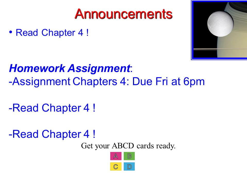 Announcements Read Chapter 4 .