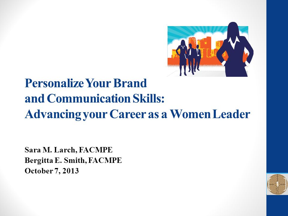 Learning Objectives This session will equip you with the ability to: Understand the challenges and opportunities of being a woman leader Create a personal brand statement and define your personal style Communicate effectively and influence others with great presentation skills 2