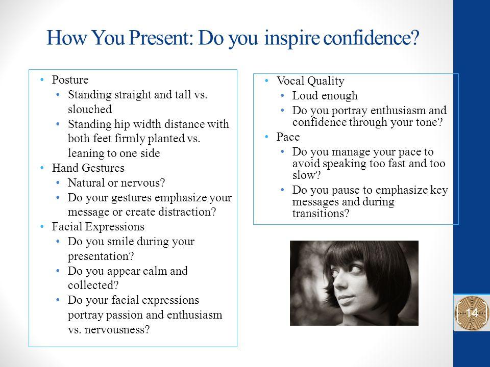 How You Present: Do you inspire confidence.