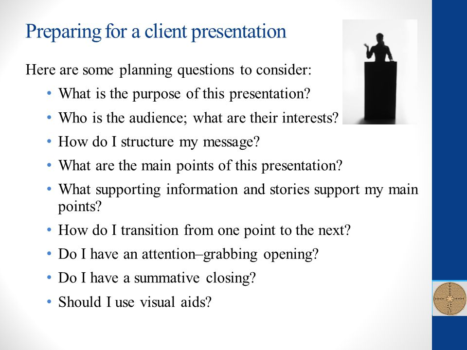 Here are some planning questions to consider: What is the purpose of this presentation? Who is the audience; what are their interests? How do I struct