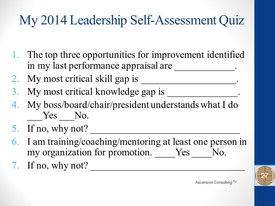 My 2014 Leadership Self-Assessment Quiz 1.The top three opportunities for improvement identified in my last performance appraisal are ____________. 2.