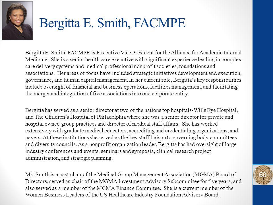 Bergitta E. Smith, FACMPE Bergitta E.