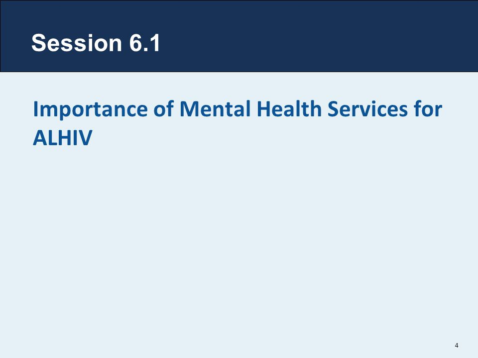 Session 6.1 Importance of Mental Health Services for ALHIV 4