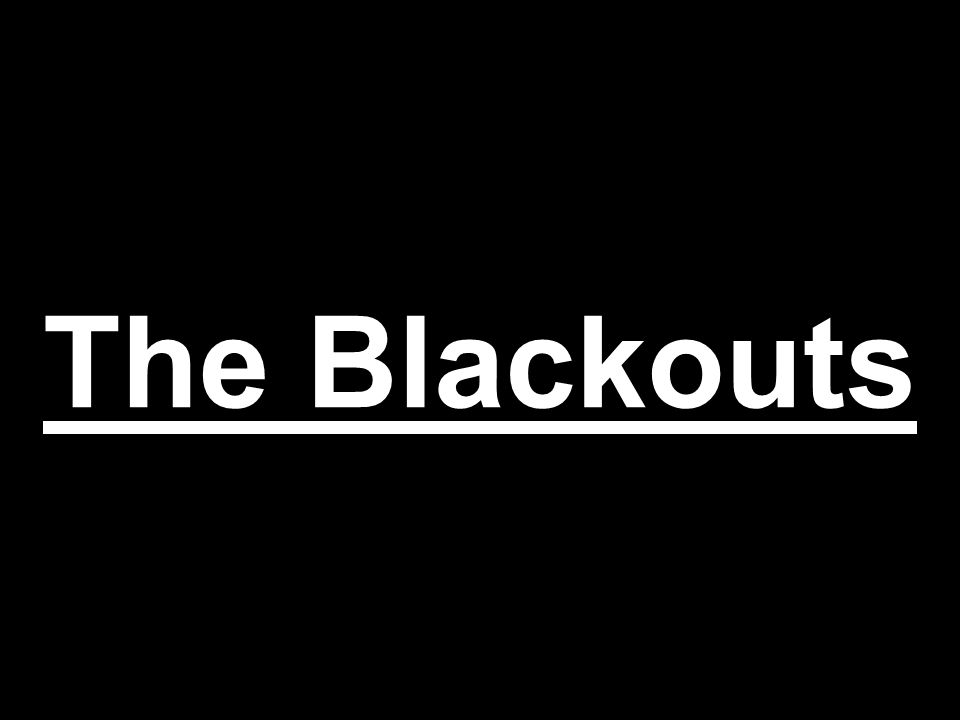 When did The Blackout begin.