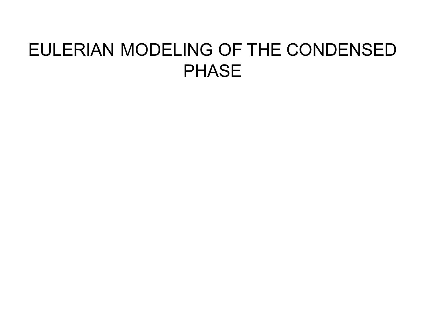 EULERIAN MODELING OF THE CONDENSED PHASE