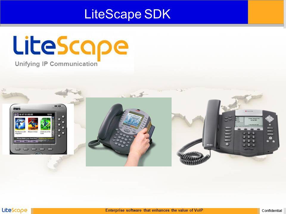 Enterprise software that enhances the value of VoIP Confidential Unifying IP Communication LiteScape SDK