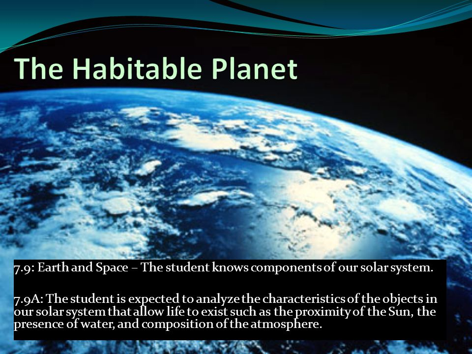 7.9: Earth and Space – The student knows components of our solar system. 7.9A: The student is expected to analyze the characteristics of the objects i