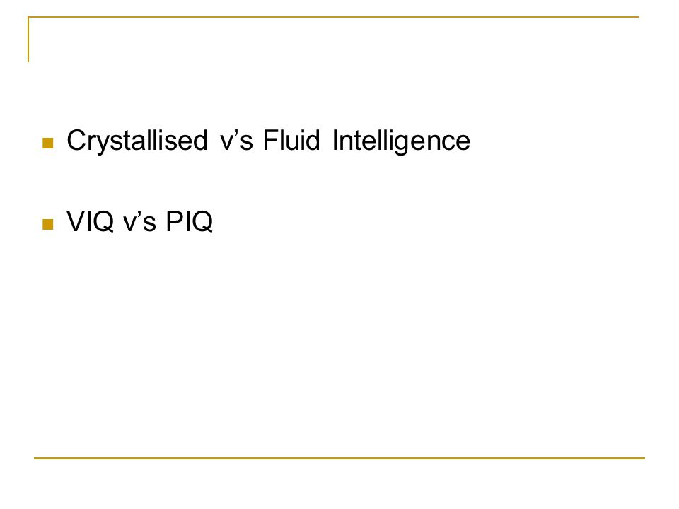Crystallised v's Fluid Intelligence VIQ v's PIQ