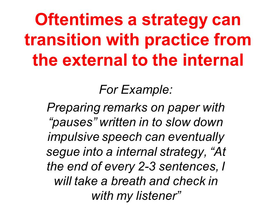 "Internal The strategy is ""in your head"" For Example: ""I have to work the memory muscle by counting everything, like how many times I pedal when I am o"