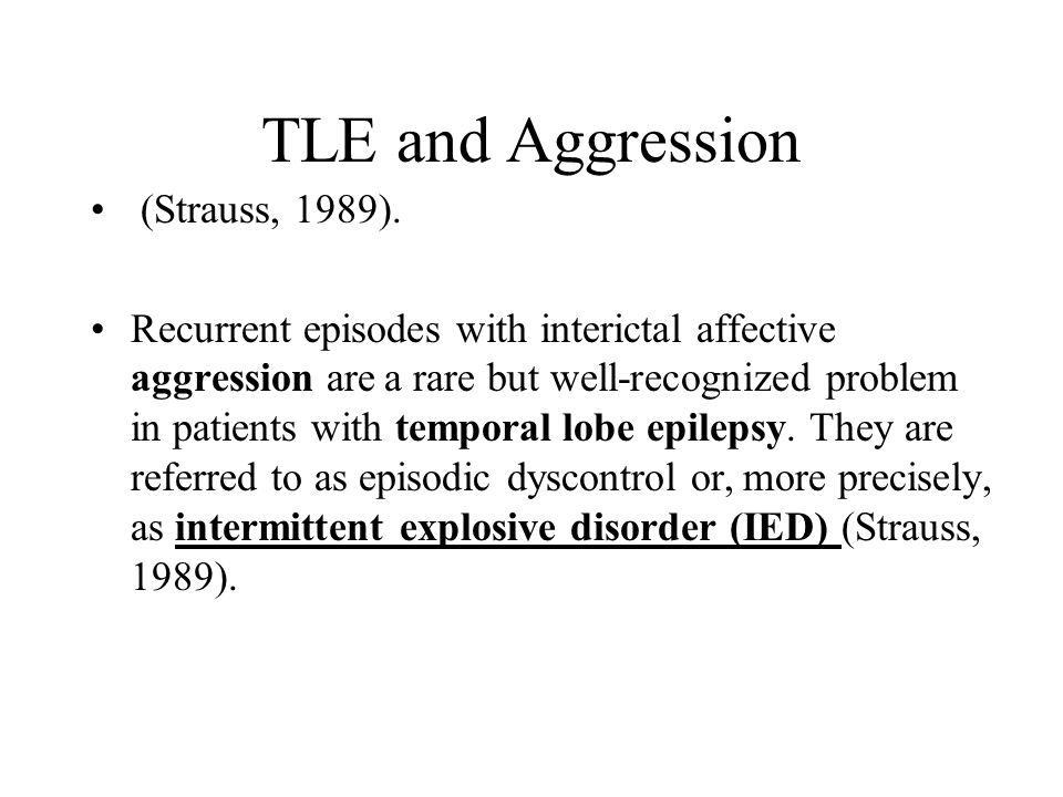 TLE and Aggression (Strauss, 1989).