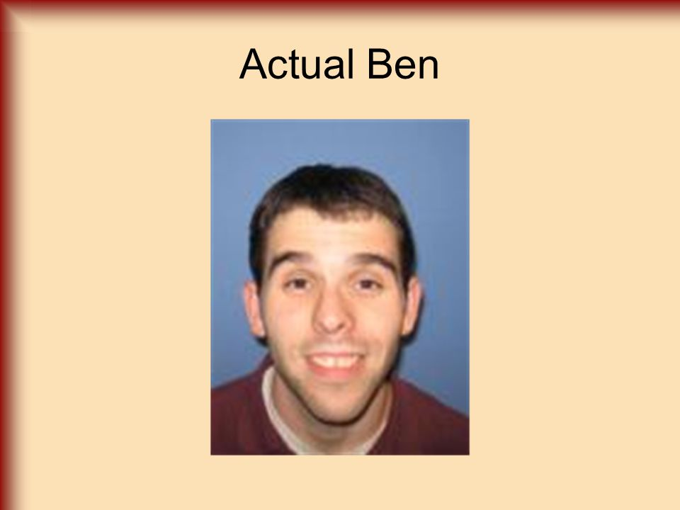 Actual Ben