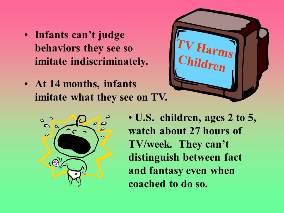 Infants can't judge behaviors they see so imitate indiscriminately.