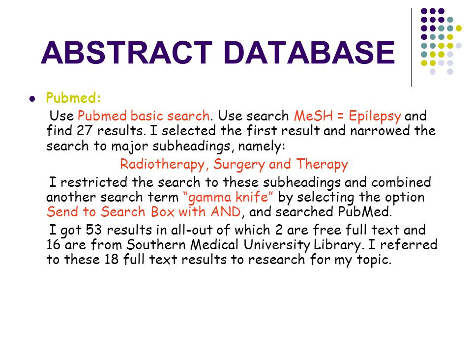 ABSTRACT DATABASE Pubmed: Use Pubmed basic search.
