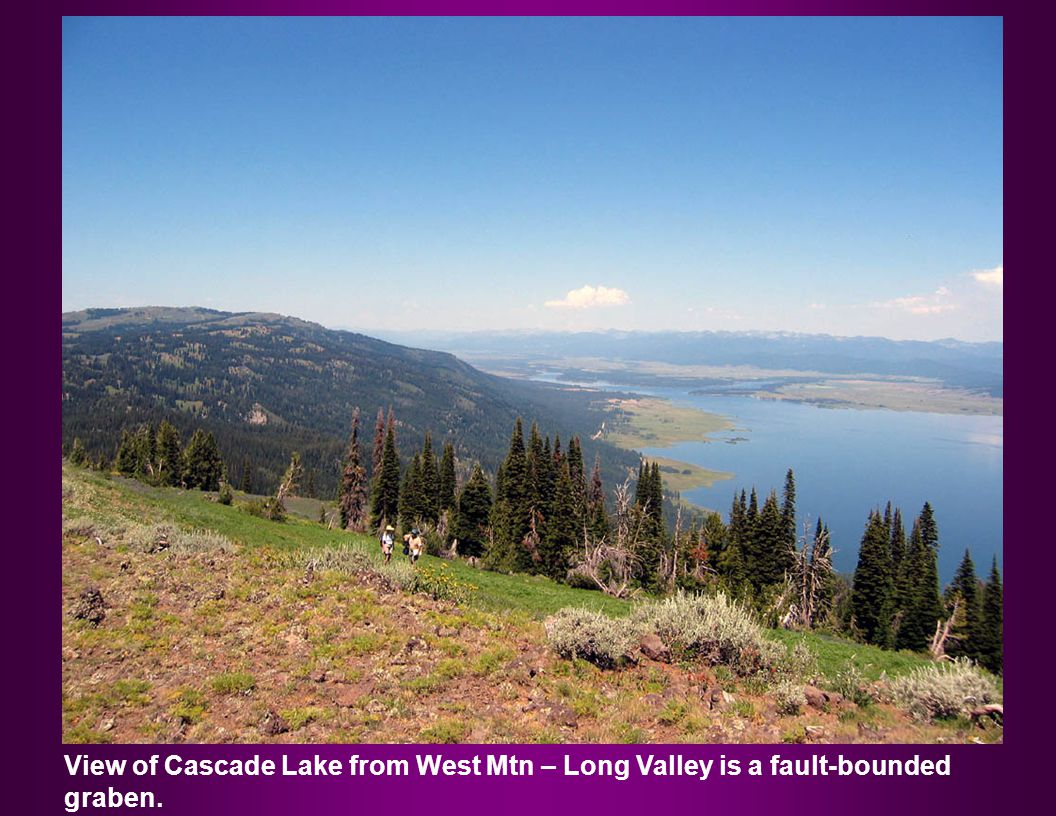 View of Cascade Lake from West Mtn – Long Valley is a fault-bounded graben.