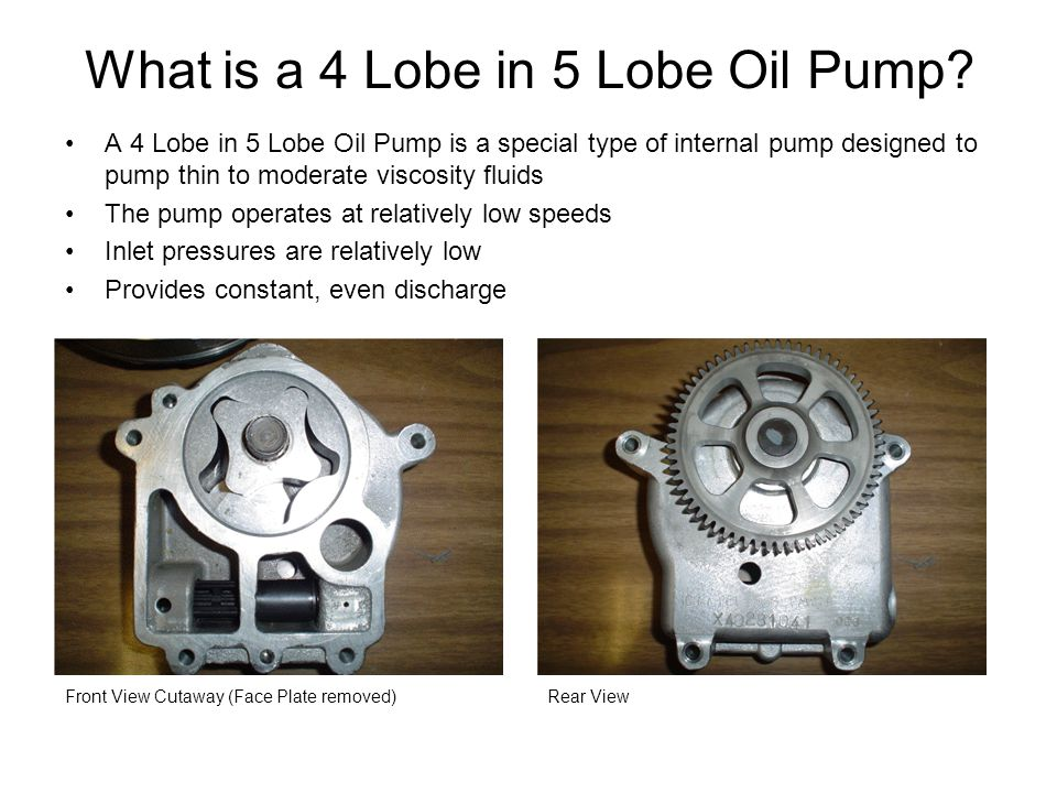 What is a 4 Lobe in 5 Lobe Oil Pump.