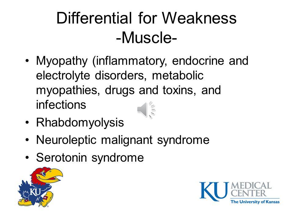 Differential for Weakness -Neuromuscular Junction- Myasthenia gravis Lambert Eaton