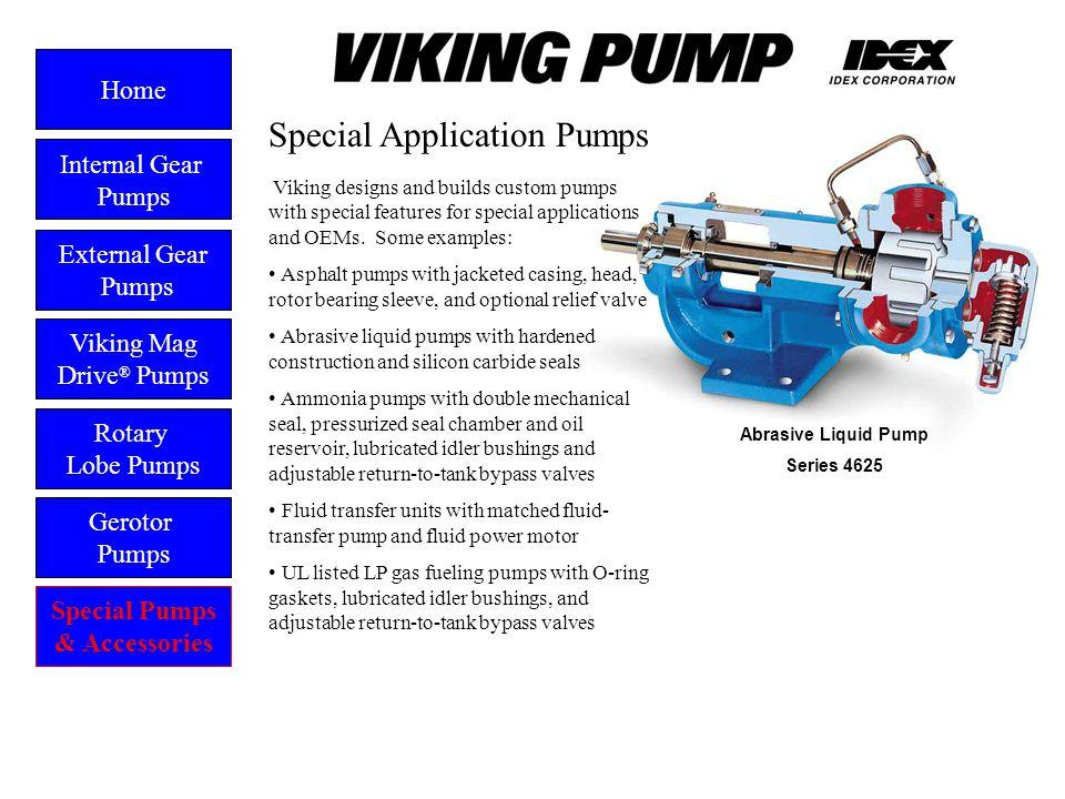Special Pumps External Gear Pumps Viking Mag Drive ® Pumps Gerotor Pumps Home Rotary Lobe Pumps Special Pumps & Accessories Viking designs and builds