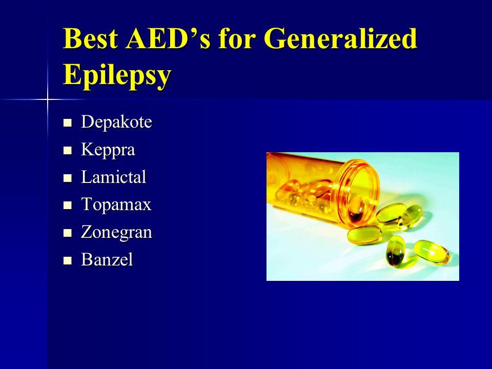 Best AED's for Generalized Epilepsy Depakote Depakote Keppra Keppra Lamictal Lamictal Topamax Topamax Zonegran Zonegran Banzel Banzel