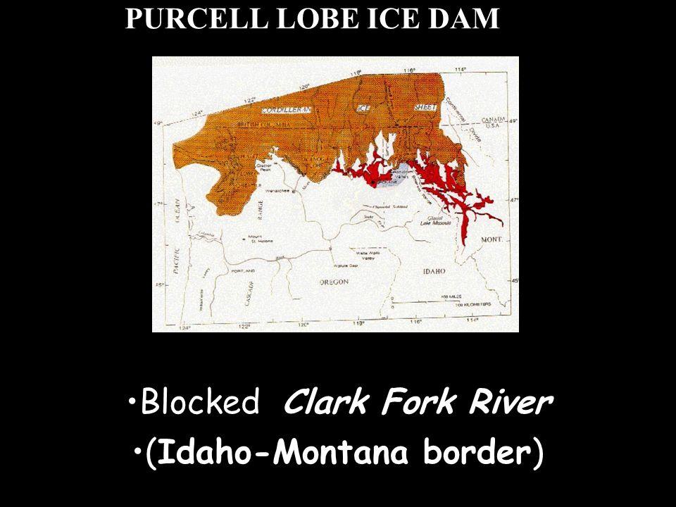 PURCELL LOBE ICE DAM Blocked Clark Fork River (Idaho-Montana border)