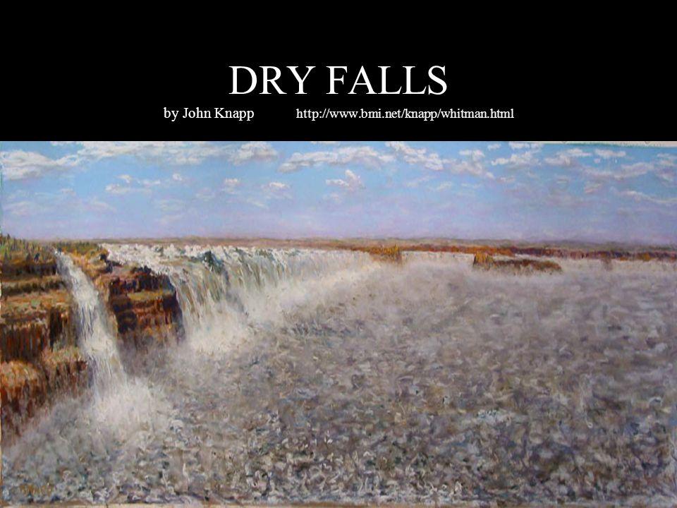 DRY FALLS by John Knapp http://www.bmi.net/knapp/whitman.html