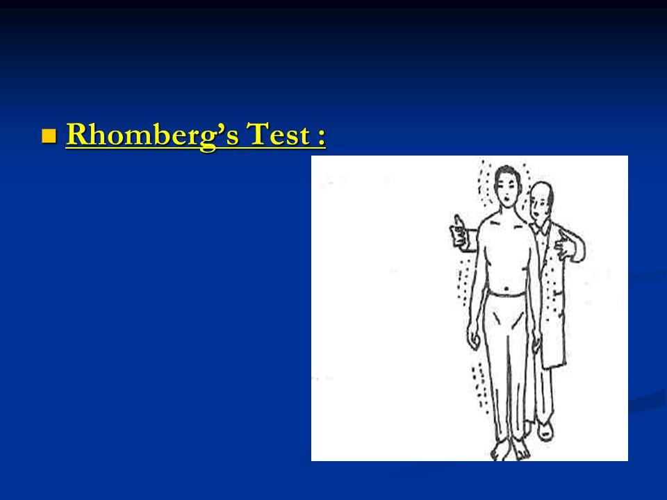 Rhomberg's Test : Rhomberg's Test :