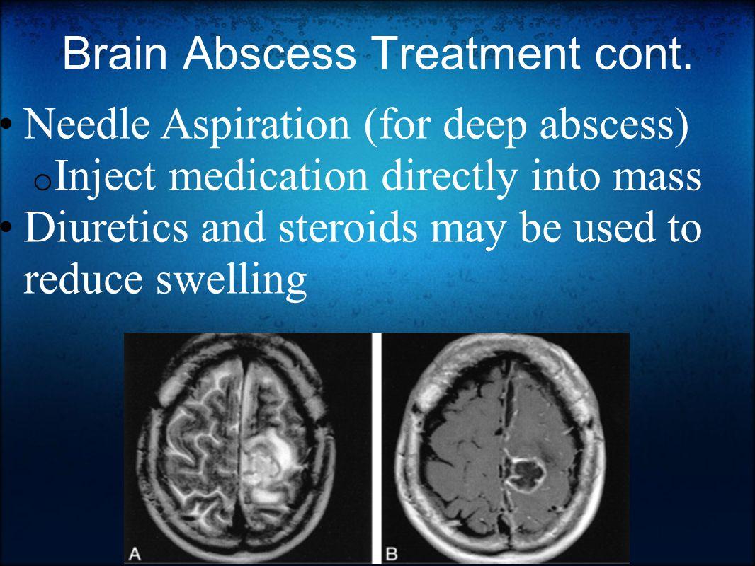 Brain Abscess Treatment cont.