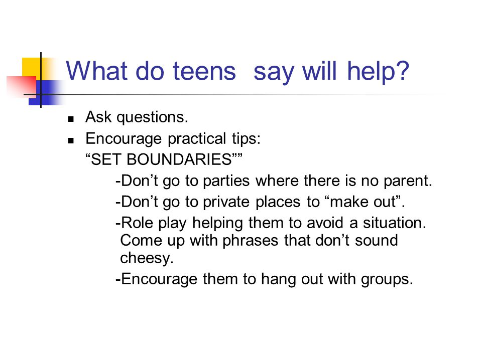What do teens say will help.Ask questions.