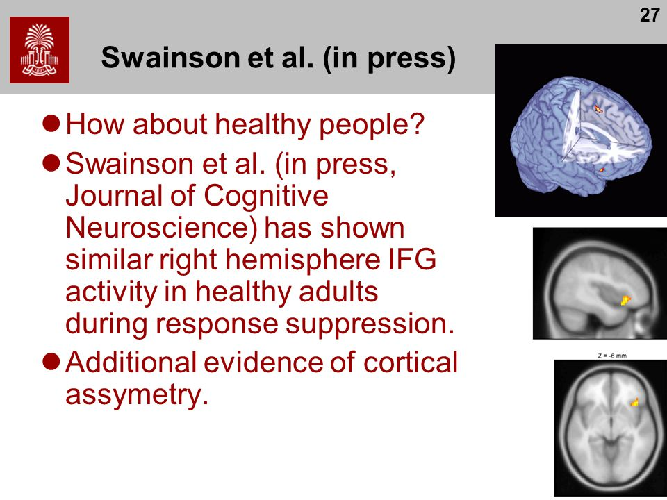 27 Swainson et al. (in press) How about healthy people.